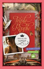 Triple Ripple :  A fabulous fairytale - Brigid Lowry