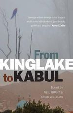 From Kinglake to Kabul - Neil Grant