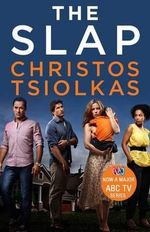 The Slap (TV Tie-In Edition) - Christos Tsiolkas