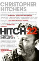 Hitch-22 : A Memoir : Confessions and Contradictions - Christopher Hitchens
