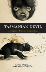 Tasmanian Devil : A Unique and Threatened Species - David Owen