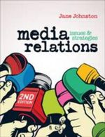 Media Relations : Issues and Strategies - Jane Johnston