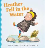 Heather Fell in the Water - Doug MacLeod