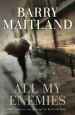 All My Enemies : A Brock and Kolla Mystery - Barry Maitland