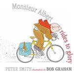 Monsieur Albert Rides to Glory - Peter Smith