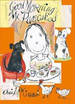 Good Morning Mr Pancakes - Chris McKimmie