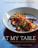 At My Table : Delicious Recipes from 60 Celebrated Chefs for People with Diabetes