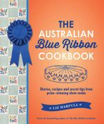 The Australian Blue Ribbon Cookbook - Liz Harfull