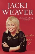 Much Love, Jac : Everyone's Talking about Her - Weaver Jacki