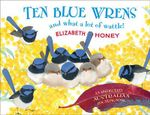 Ten Blue Wrens : and what a lot of wattle! - Elizabeth Honey