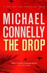 The Drop : Detective Harry Bosch Series : Book 17 - Michael Connelly