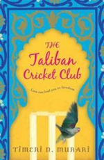 The Taliban Cricket Club - Timeri Murari