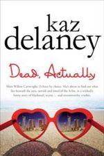 Dead, Actually - Kaz Delaney