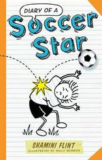 Diary of a Soccer Star - Shamini Flint