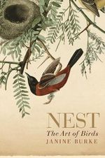 Nest : The Art of Birds - Janine Burke