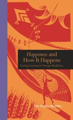 Happiness and How it Happens : Finding Contentment Through Mindfulness - The Happy Buddha