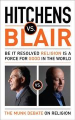 Hitchens vs. Blair : Be It Resolved - Religion is a Force for Good in the World - Christopher Hitchens