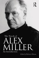 The Novels of Alex Miller : An introduction