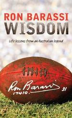 Wisdom : Life Lessons from an Australian Legend - Ron Barassi