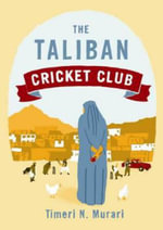 The Taliban Cricket Club - Timeri N. Murari