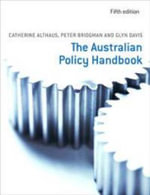 The Australian Policy Handbook : 5th Edition - Catherine Althaus