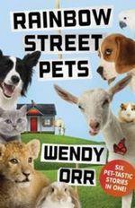 Rainbow Street Pets - Wendy Orr