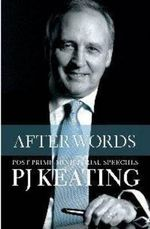 After Words - Signed Limited Edition *** Last Copy - Publisher Out of Stock *** : Post-Prime Ministerial Speeches - Paul Keating