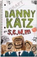 S.C.U.M. - Danny Katz