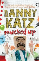Mucked Up - Danny Katz