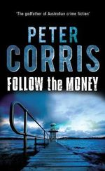 Follow the Money : Cliff Hardy : Book 36 - Peter Corris