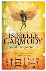 Green Monkey Dreams - Isobelle Carmody