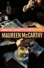 Queen Kat, Carmel and St Jude Get a Life - Maureen McCarthy