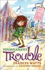 Tournament Trouble : Sword Girl Series : Book 3 - Frances Watts