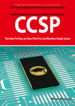 Ccsp Cisco Certified Security Professional Certification Exam Preparation Course in a Book for Passing the Ccsp Exam - The How to Pass on Your First T - William Manning