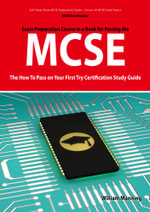 MCSE 70 : 290, 291, 293 and 294 Exams Certification Exam Preparation Course in a Book for Passing the MCSE Exam - The How To Pass on Your First Try Cer - William Manning
