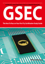 GSEC GIAC Security Essential Certification Exam Preparation Course in a Book for Passing the GSEC Certified Exam - The How To Pass on Your First Try C - William Manning