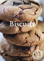 AWW Biscuits : Australian Women's Weekly - The Australian Women's Weekly