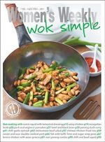 AWW : Wok Simple : The Australian Women's Weekly Essentials - Australian Women's Weekly