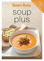 AWW : Mini Soup Plus - The Australian Women's Weekly