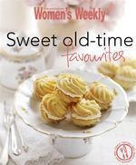 AWW : Sweet Old-time Favourites - Australian Women's Weekly