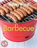 AWW Barbecue : Australian Women's Weekly - Australian Women's Weekly