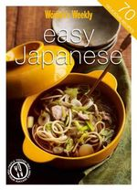 AWW : Easy Japanese : Australian Women's Weekly Mini Series - Australian Women's Weekly