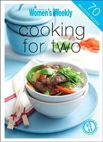 Cooking for Two - The Australian Women's Weekly
