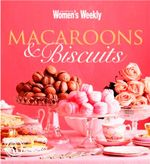 AWW : Macaroons and Biscuits - Australian Women's Weekly
