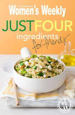 AWW : Just Four Ingredients for Friends  - Australian Women's Weekly