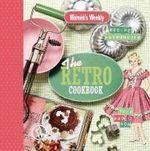 The AWW Retro Cookbook : Australian Women's Weekly - Australian Women's Weekly