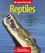 Australian Geographic : All About Australian Reptiles : All About Australia - Australian Geographic