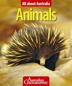 Australian Geographic : All About Australian Animals : All About Australia - Australian Geographic