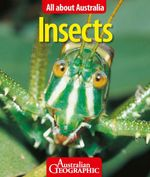 Australian Geographic : All About Australian Insects : All About Australia - Australian Geographic
