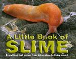 A Little Book of Slime - Australian Geographic
